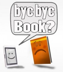 bye bye book? ebook, cartaceo e digitale